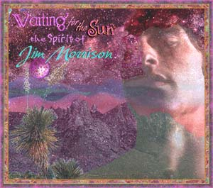 Waiting For The Sun: The Spirit of Jim Morrison