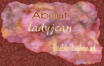 About ladyjean, the webmaster of Absolute Elsewhere.net