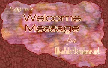 ladyjean's Welcome Message for AbsoluteElsewhere.net